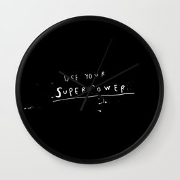 // USE YOUR SUPERPOWER // Wall Clock
