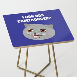 Funny Cat Meme I Can Has Cheezburger? Side Table