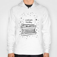 write Hoodies featuring Write your own story. by Matthew Taylor Wilson