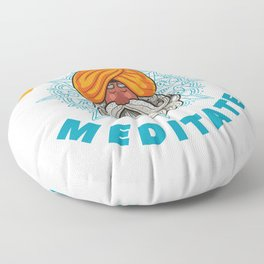 Don'T Hate Meditate Floor Pillow
