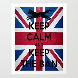 Keep Calm and Keep The Ban Art Print