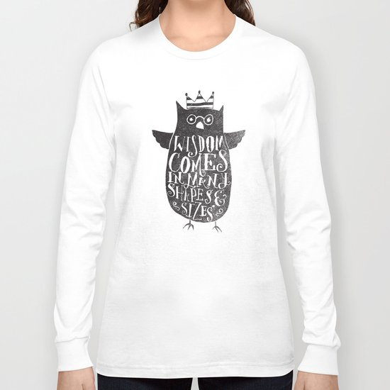 WISDOM COMES IN MANY SHAPES & SIZES Long Sleeve T-shirt