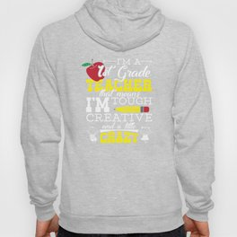 I'm A Tough Creative Crazy First Grade Teacher T-Shirt Hoody