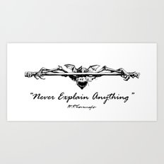Never Explain Anything Art Print