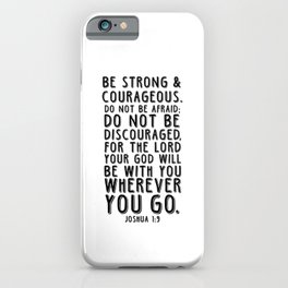 Joshua 1:9 Be Strong and Courageous. iPhone Case