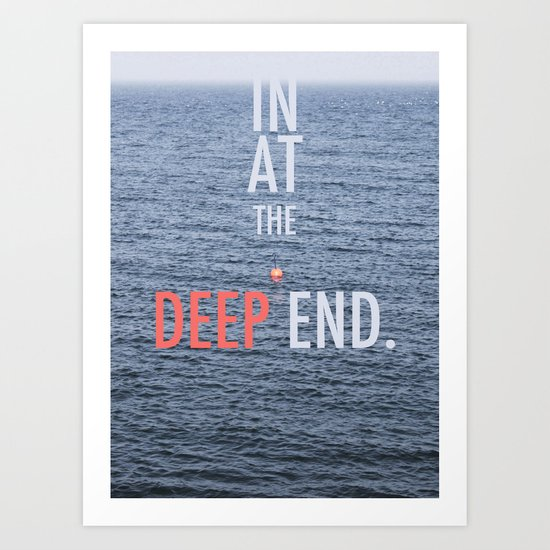 Str8 in at the deep end. Art Print