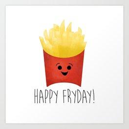 Happy Fryday! Art Print