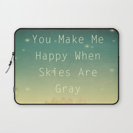 You Make Me Happy Laptop Sleeve