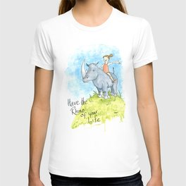 Have the Rhino of your Life T-shirt