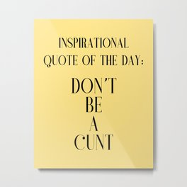 funny inspirational quote Metal Print