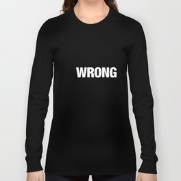 Everything Popular Is Wrong Long Sleeve T-shirt