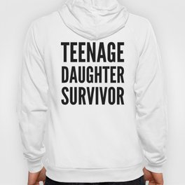 Teenage Daughter Survivor Hoody