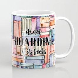 It's Not Hoarding if Its Books Coffee Mug