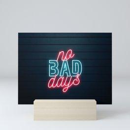 No Bad Days Mini Art Print