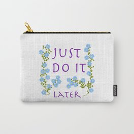 do it later Carry-All Pouch