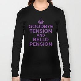 GOODBYE TENSION HELLO PENSION (Purple) Long Sleeve T-shirt