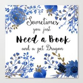 Need Books & Dragons Canvas Print