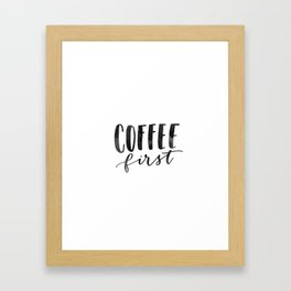 Coffee First Hand Lettering Art Framed Art Print