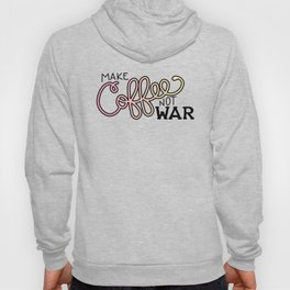 Coffee Not War (Sunset) Hoody