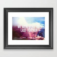We Were Built To Last Forever Framed Art Print