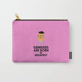 Geniuses are born in BUDAPEST T-Shirt D4bna Carry-All Pouch