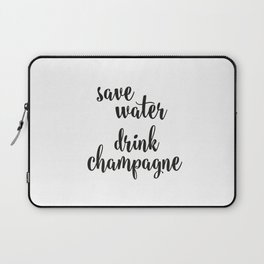 Save water drink champagne Laptop Sleeve