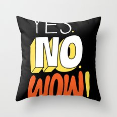 Yes. No. Wow! Throw Pillow