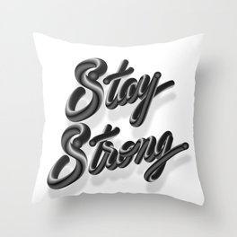 Stay Strong (v.3) Throw Pillow