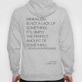 Nicholas Burroughs on minimalism  Hoody