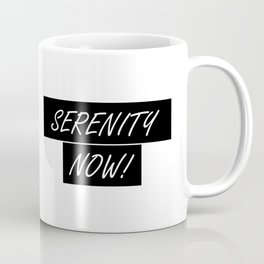 Seinfeld's George Costanza and SERENITY NOW! Coffee Mug