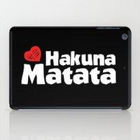 hakuna iPad Cases featuring Hakuna Matata by The Wellington Boot