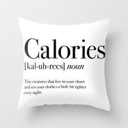 Calories Throw Pillow