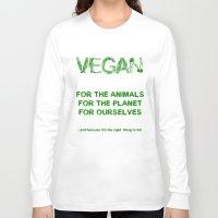 vegan Long Sleeve T-shirts featuring Why Vegan? by VegArt