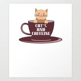 Cat's And Caffeine Coffee Pet Lover Art Print