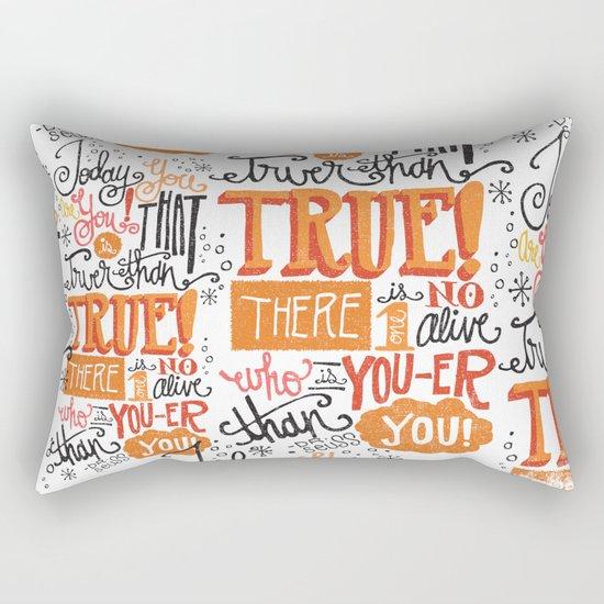 TODAY YOU ARE YOU... - DR. SEUSS Rectangular Pillow