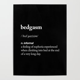 Bedgasm funny meme dictionary definition modern black and white typography home room wall decor Poster