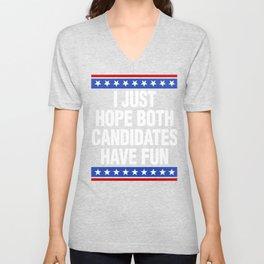I Just Hope Both Candidates Have Fun Shirt Vote 2020 Presidential Unisex V-Neck