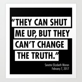 ...they can't change the truth Art Print