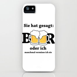 She Said Beer Or Me iPhone Case