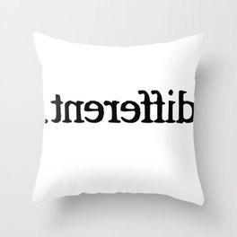 Im Different T-Shirt Throw Pillow