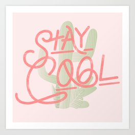 Stay Cool Cactus Art Print