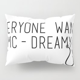 MC-Dreamy Pillow Sham