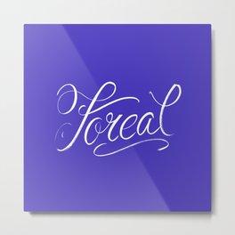 Foreal (Hip Hop Calligraphy I) Metal Print