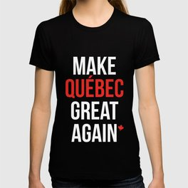 Make Quebec Great Again MQGA Québec Patriote k T-shirt