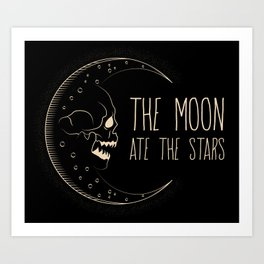 The Moon Ate the Stars Art Print
