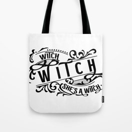 Witch, witch, she's a . . . Tote Bag