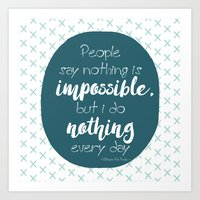 Nothing is impossible Art Print