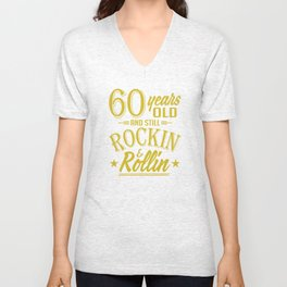 60 Years Old And Still Rockin and Rollin Birthday Unisex V-Neck