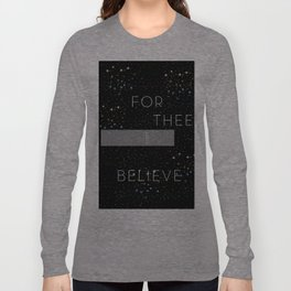 FOR THEE I BELIEVE Long Sleeve T-shirt