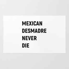 Mexican Desmadre Never Die BW Rug